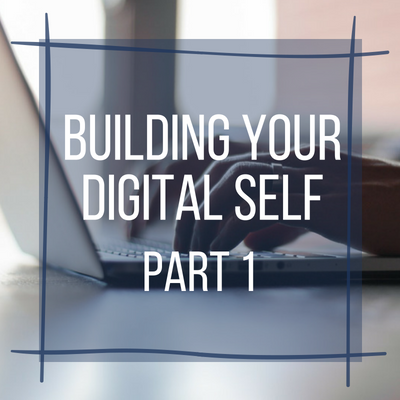 Building Your Digital Self, Part 1